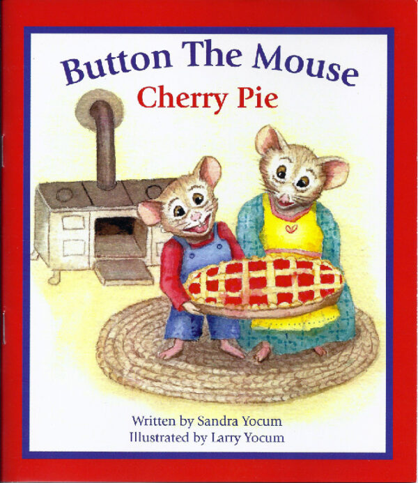 Button the Mouse Cherry Pie, written by Sandy Yocum
