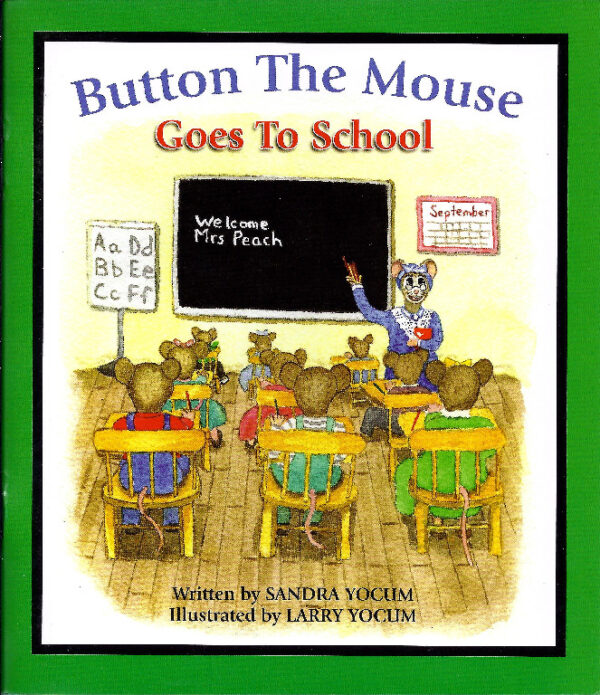 Button the Mouse Goes to School by Sandy Yocum