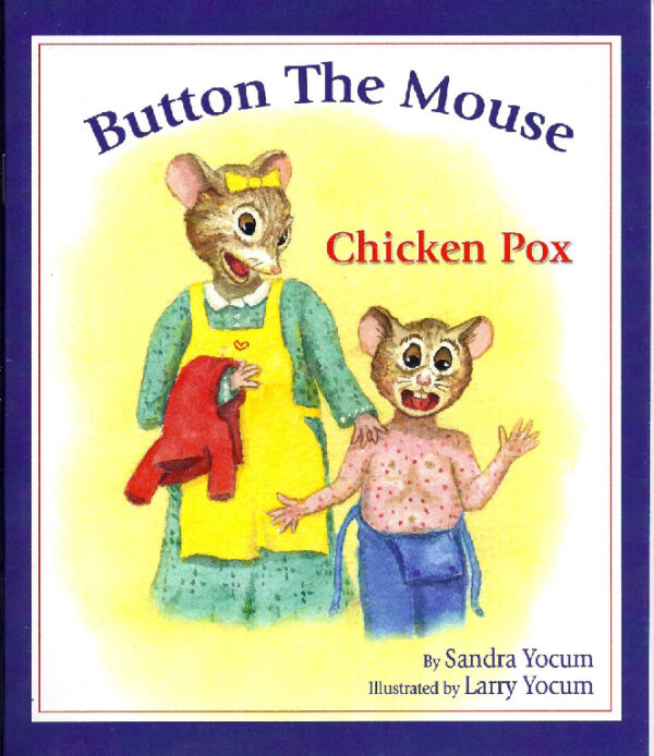 Button The Mouse Chicken Pox by Sandy Yocum