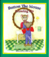 Button The Mouse Growing Up, By Sandy Yocum